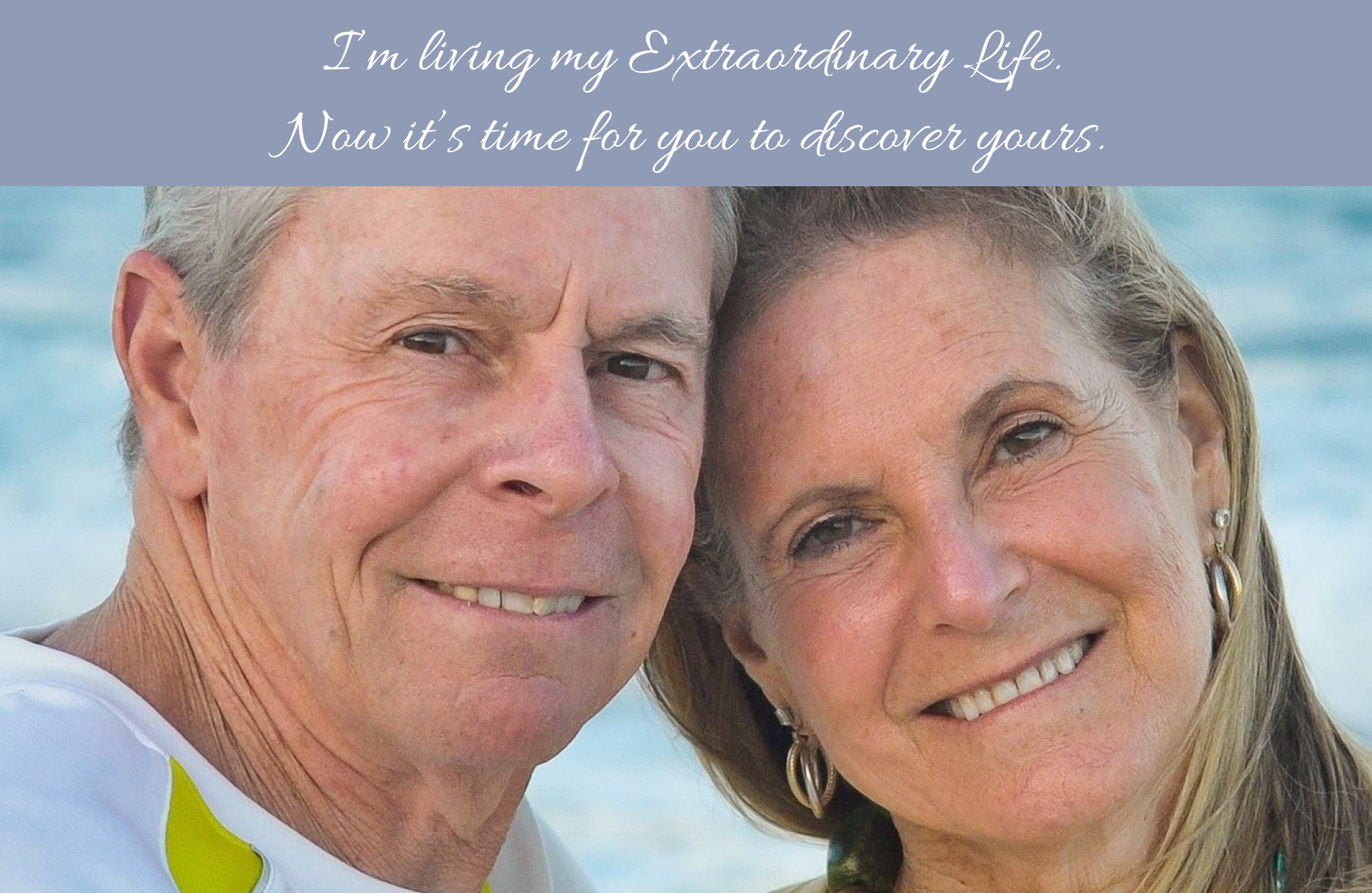 I'm living my Extraordinary Life, Now it's time for you to discover yours